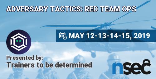 Adversary Tactics: Red Team Ops • NorthSec 2019